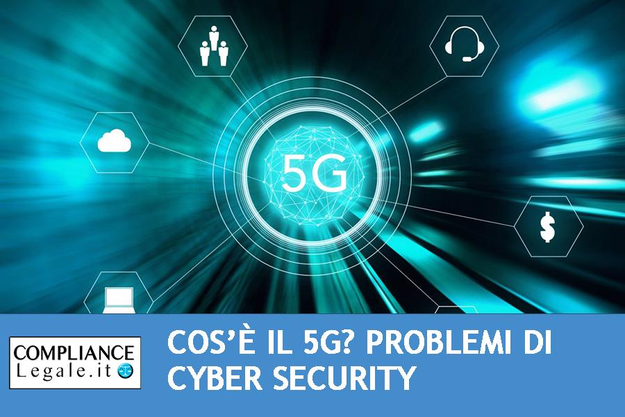 Cos'è il 5G? Problemi sulla cybersecurity.