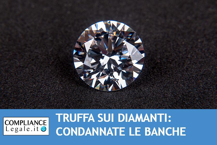 Diamanti da investimento, truffa: condannata la banca al risarcimento dei danni.