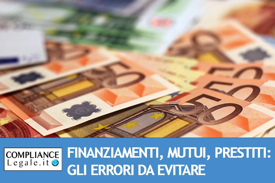 Finanziamenti, mutui e prestiti personali: gli errori da evitare.