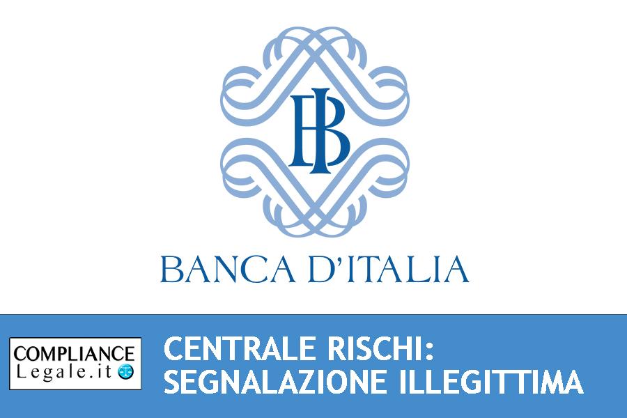 Centrale dei Rischi di Banca d'Italia: ultime sentenze sulle segnalazioni illegittime.