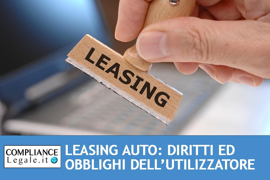 Leasing auto: diritti ed obblighi dell'utilizzatore.
