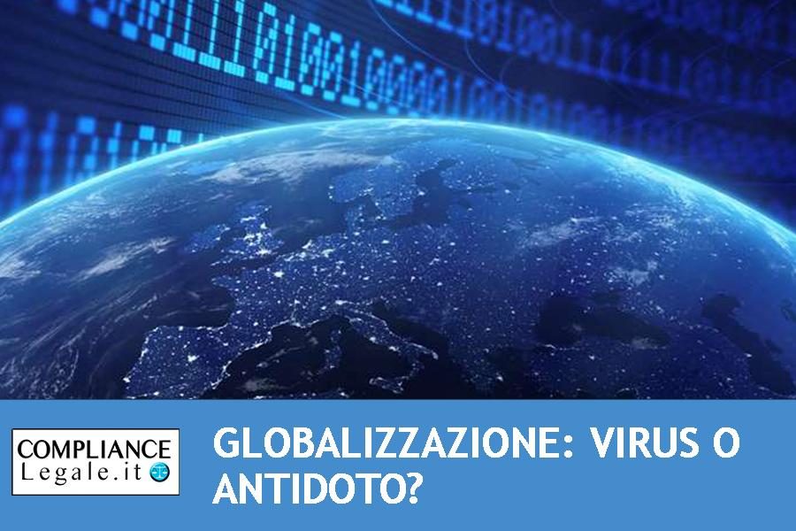 Globalizzazione: virus o antidoto?