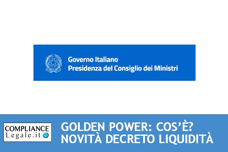 Golden Power: cos'è? Le novità alla luce del Decreto Liquidità.